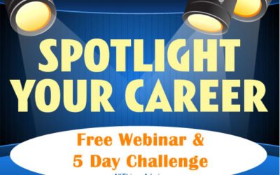 FREE WEBINAR & 5 Day Challenge: Spotlight Your Career: 3 Strategies for Boosting Your Professional Visibility