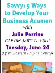 Webinar: Get Business Savvy: 5 Ways to Develop Your Business Acumen