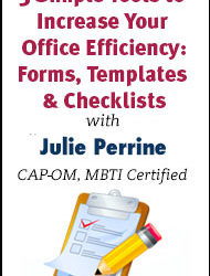 Webinar: 3 Simple Tools to Increase Your Office Efficiency: Forms, Templates & Checklists