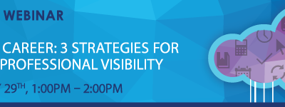 APC Canada Free Webinar: Spotlight Your Career – 3 Strategies for Boosting Your Professional Visibility