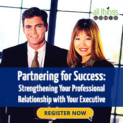 Partnering for Success: Strengthening Your Professional Relationship with Your Executive