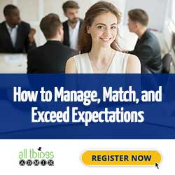 How to Manage, Match, and Exceed Expectations