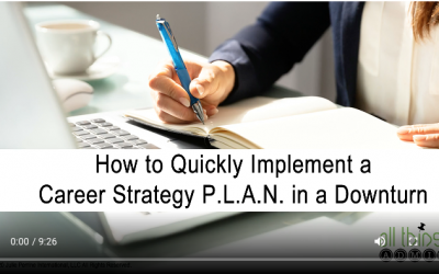 VIDEO: How to Quickly Implement a Career Strategy P.L.A.N. in a Downturn