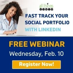 Free Webinar: Fast Track Your Social Portfolio With LinkedIn – February 10, 2021